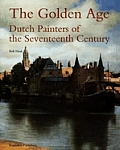 Golden Age (The): Dutch Painters of the Seventeenth Century