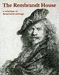The Rembrandt House: A Catalogue of Rembrandt Etchings