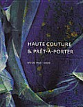 Haute Couture & Pret-A-Porter: Mode 1750-2000: A Choice from the Costume Collection, Municipal Museum, the Hague