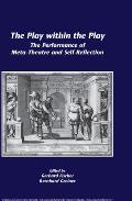 The Play Within the Play: The Performance of Meta-Theatre and Self-Reflection.