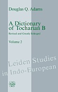 A Dictionary Of Tocharian B: Revised & Greatly Enlarged - Volume 2 by Douglas Q. Adams