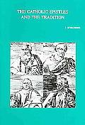 Bibliotheca Ephemeridum Theologicarum Lovaniensium #176: The Catholic Epistles and the Tradition