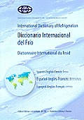 International Dictionary of Refrigeration - Diccionario Internacional del Frio - Dictionnaire International Du Froid Spanish-English-French: Terms - E
