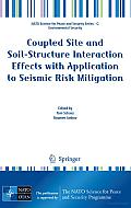Coupled Site and Soil-Structure Interaction Effects with Application to Seismic Risk Mitigation