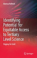 Contemporary Trends and Issues in Science Education #41: Identifying Potential for Equitable Access to Tertiary Level Science: Digging for Gold