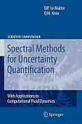 Spectral Methods for Uncertainty Quantification: With Applications to Computational Fluid Dynamics