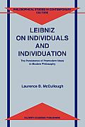 Philosophical Studies in Contemporary Culture #3: Leibniz on Individuals and Individuation: The Persistence of Premodern Ideas in Modern Philosophy Cover