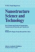 Nanostructure Science and Technology: R & D Status and Trends in Nanoparticles, Nanostructured Materials and Nanodevices