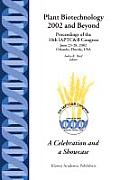 Plant Biotechnology 2002 and Beyond: Proceedings of the 10th Iaptc&b Congress June 23-28, 2002 Orlando, Florida, U.S.A.