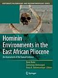 Hominin Environments in the East African Pliocene: An Assessment of the Faunal Evidence (Vertebrate Paleobiology and Paleoanthropology)