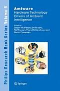 Philips Research Book #5: Amiware: Hardware Technology Drivers of Ambient Intelligence