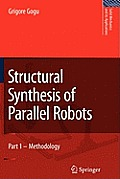 Solid Mechanics and Its Applications #149: Structural Synthesis of Parallel Robots: Part 1: Methodology