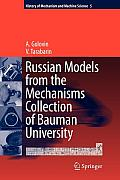 History of Mechanism and Machine Science #5: Russian Models from the Mechanisms Collection of Bauman University