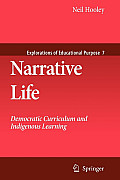 Narrative Life: Democratic Curriculum and Indigenous Learning
