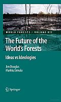 The Future of the World's Forests: Ideas Vs Ideologies Cover
