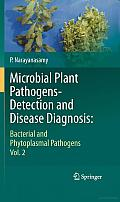 Microbial Plant Pathogens-Detection and Disease Diagnosis:: Bacterial and Phytoplasmal Pathogens