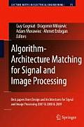 Lecture Notes in Electrical Engineering #73: Algorithm-Architecture Matching for Signal and Image Processing: Best Papers from Design and Architectures for Signal and Image Processing 2007 & 2008