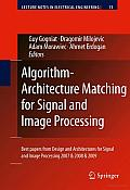 Algorithm-Architecture Matching for Signal and Image Processing: Best Papers from Design and Architectures for Signal and Image Processing 2007 & 2008 & 2009