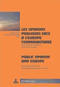 Les Opinions Publiques Face ? l'Europe Communautaire- Public Opinion and Europe: Entre Cultures Nationales Et Horizon Europ?en- National Identities an