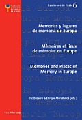 Memorias Y Lugares De Memoria De Europa / Memoires Et Lieux De Memoire En Europe / Memories and Places of Memory in Europe
