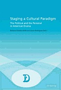 Staging a Cultural Paradigm: The Political and the Personal in American Drama