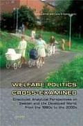 Welfare Politics Cross Examined: Eclecticist Analytical Perspectives on Sweden and the Developed World