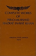 Complete Works of Pir-O-Murshi Hazrat Inayat Khan: Original Texts: Sayings Part II: Original Texts: Sayings Part II