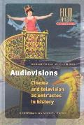 Audiovisions Cinema & Television as Entractes in History