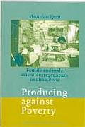 Producing Against Poverty: Female and Male Micro-Entrepreneurs in Lima, Peru