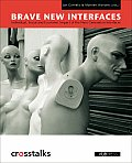 Brave New Interfaces: Individual, Social and Economic Impact of the Next Generation Interfaces (Crosstalks)