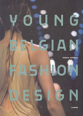 Young Belgian Fashion Design 1st Edition