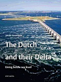 The Dutch and Their Delta: Living...