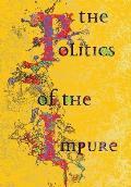 The Politics of the Impure (Large Print)
