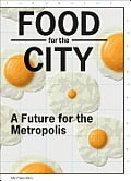 Food for the City: A Future for the Metropolis