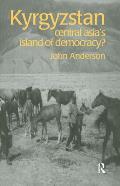 Kyrgyzstan: Central Asia's Island of Democracy?