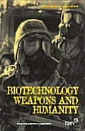 Biotechnology, Weapons & Humanity