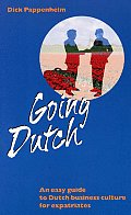 Going Dutch: An Easy Guide to Dutch Business Culture for Expatriates