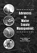 Advances in Water Supply Management; Proceedings. (CD-rom Included).