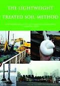 The Lightweight Treated Soil Method: New Geomaterials for Soft Ground Engineering in Coastal Areas