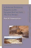 A Holocene Prehistoric Sequence in the Egyptian Red Sea Area: The Tree Shelter