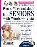 Photos, Video and Music with Windows Vista for Seniors: Learn How to Use the Windows Vista Tools for Digital Photos, Home Videos, Music and Entertainm (Studio Visual Steps)