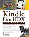 Kindle Fire Hdx for Seniors Learn Step by Step How to Work with a Kindle Hdx Tablet