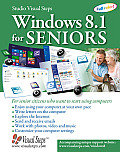 Windows 8 for Seniors: For Senior Citizens Who Want to Start Using Computers (Large Print) (Computer Books for Seniors)