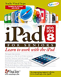 iPad with IOS 8 for Seniors Learn to Work with the iPad