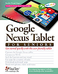 Google Nexus Tablet for Seniors: Get Started Quickly with This User Friendly Tablet (Computer Books for Seniors)