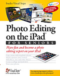 Photo Editing on the iPad for Seniors: Have Fun and Become a Photo Editing Expert on Your iPad (Computer Books for Seniors)