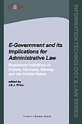 E-Government and Its Implications for Administrative Law: Regulatory Initiatives in France, Germany, Norway and the United States