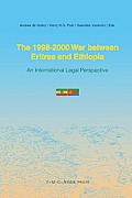 The 1998-2000 War Between Eritrea and Ethiopia: Volume: An International Legal Perspective
