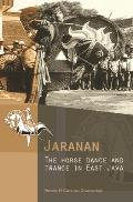 Jaranan: The Horse Dance and Trance in East Java