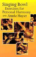 Singing Bowl Exercises & Personal Harmony